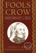 Fools Crow:  Moudrost a síla - Thomas E. Mails