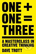 One Plus One Equals Three - Dave Trott