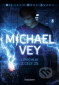 Michael Vey: Uprchlík z cely 25 - Richard Paul Evans