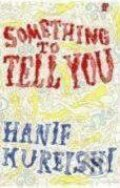 Something to Tell You - Hanif Kureishi
