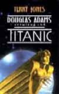 Douglas Adams - Vesmírná loď Titanic - Terry Jones