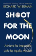 Shoot for the Moon - Richard Wiseman