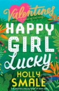 Happy Girl Lucky - Holly Smale