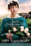 Slúžka z Fairbourne Hall - Julie Klassen