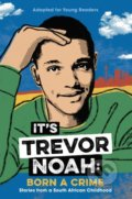 It's Trevor Noah: Born a Crime - Trevor Noah