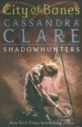 The Mortal Instruments: City of Bones - Cassandra Clare