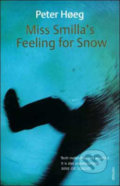 Miss Smilla's Feeling for Snow - Peter Hoeg