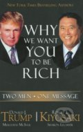 Why We Want You to Be Rich - Donald Trump, Robert Kiyosaki