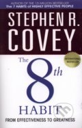 The 8th Habit from Effectiveness to Greatness - Stephen R. Covey