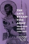 The Late Byzantine Army - Mark C. Bartusis