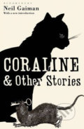 Coraline and Other Stories - Neil Gaiman