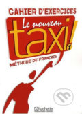 Le Nouveau Taxi! 1 - Cahier D'exercices - Guy Capelle, Robert Menand