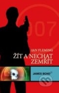 James Bond: Žít a nechat zemřít - Ian Fleming