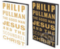 The Good Man Jesus and the Scoundrel Christ - Philip Pullman