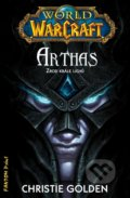 World of WarCraft 6: Arthas - Christie Golden