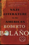 Nazi Literature in the Americas - Roberto Bolaño