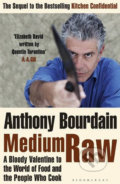 Medium Raw - Anthony Bourdain