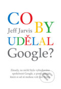 Co by udělal Google? - Jeff Jarvis