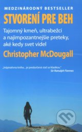 Stvorení pre beh (Born To Run) - Christopher McDougall