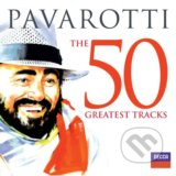 Luciano Pavarotti: The 50 Greatest Tracks - Luciano Pavarotti
