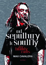 Od Sepultury k Soulfly - My Bloody Roots - Max Cavalera