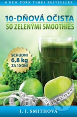 10-dňová očista so zelenými smoothies - J.J. Smith
