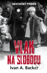 Vlak na slobodu - Ivan A. Backer