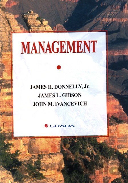 Kniha Management - J. H. Donelly, J. L. Gibson, J. M. Ivancevich