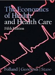 Kniha The Economics of Health and Health Care - Sherman Folland, Allen C. Goodman, Miron Stano