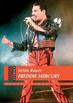 Kniha Freddie Mercury Zivotopis Selim Rauer Selim Rauer Za 14
