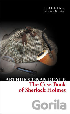 Kniha The Case-Book of Sherlock Holmes (Collins Cla... (Sir Arthur Conan Doyle) - Arthur Conan Doyle