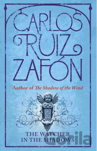 Kniha The Watchers in the Shadows - Carlos Ruiz Zafón