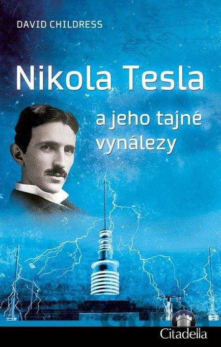 Kniha: Nikola Tesla a jeho tajné vynálezy(David Childress ...
