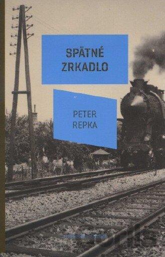 c2cb6efd2 Kniha: Spätné zrkadlo (Peter Repka)(Peter Repka) za 10,00€ | Gorila