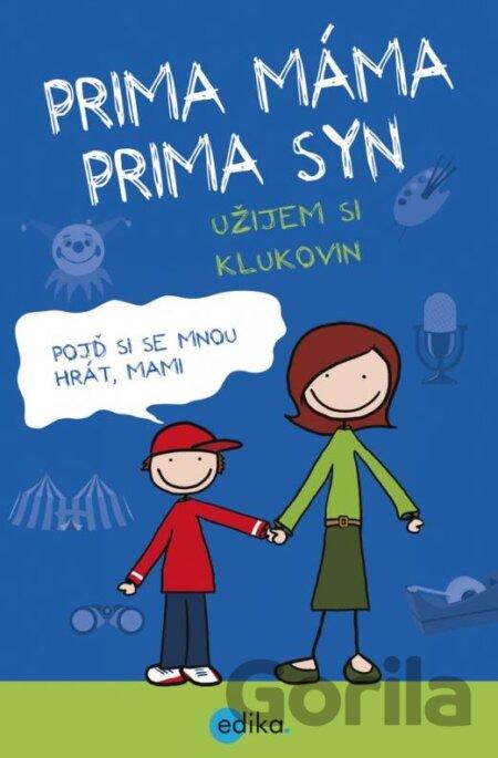 eb2f263d4 Kniha Prima máma, prima syn – užijem si klukovin (Uschi Dyballová) [CZ