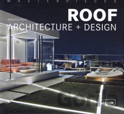 Kniha Masterpieces: Roof Architecture + Design (Manuela Roth) - Manuela Roth