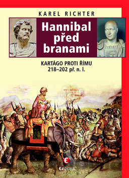 Kniha Hannibal Pred Branami Kartago Proti Rimu 218 202 Pr N L
