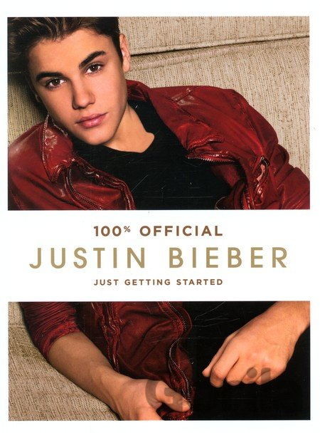 Kniha Justin Bieber: Just Getting Started (100% Off... (Justin Bieber) - Justin Bieber