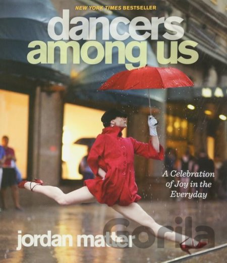 Kniha Dancers Among Us: A Celebration of Joy (Jordan Matter) - Jordan Matter