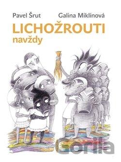 474413f8510 Kniha  Lichožrouti navždy (Pavel Šrut)  CZ (Galina Miklínová