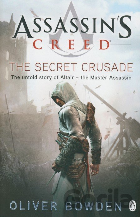 Kniha Assassin's Creed: The Secret Crusade - Oliver Bowden