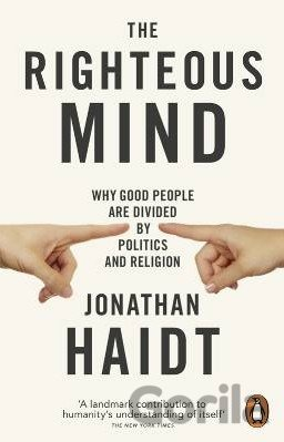 Kniha The Righteous Mind: Why Good People are Divid... (Jonathan Haidt) - Jonathan Haidt