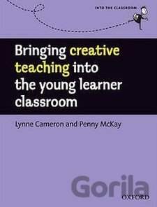 Kniha Bringing creative teaching into the young learner classroom - Lynne Cameron, Penny McKay