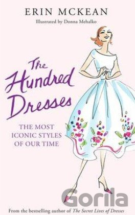 Kniha The Hundred Dresses: The Most Iconic Styles o... (Erin McKean , Donna Mehalko (I - Erin McKean