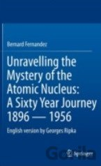 Kniha Unravelling the Mystery of the Atomic Nucleus - Bernard Fernandez