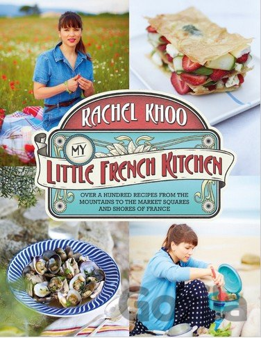 Kniha My Little French Kitchen: Over 100 recipes fr... (Rachel Khoo) - Rachel Khoo