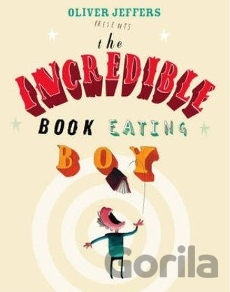 Kniha The Incredible Book Eating Boy (Oliver Jeffers) (Paperback) - Oliver Jeffers