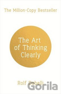 Kniha The Art of Thinking Clearly - Rolf Dobelli