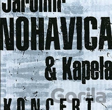 CD album Nohavica Jarek & Kapela: Koncert