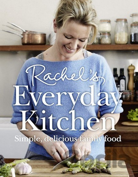 Kniha Rachel's Everyday Kitchen: Simple, delicious... (Rachel Allen) - Rachel Allen